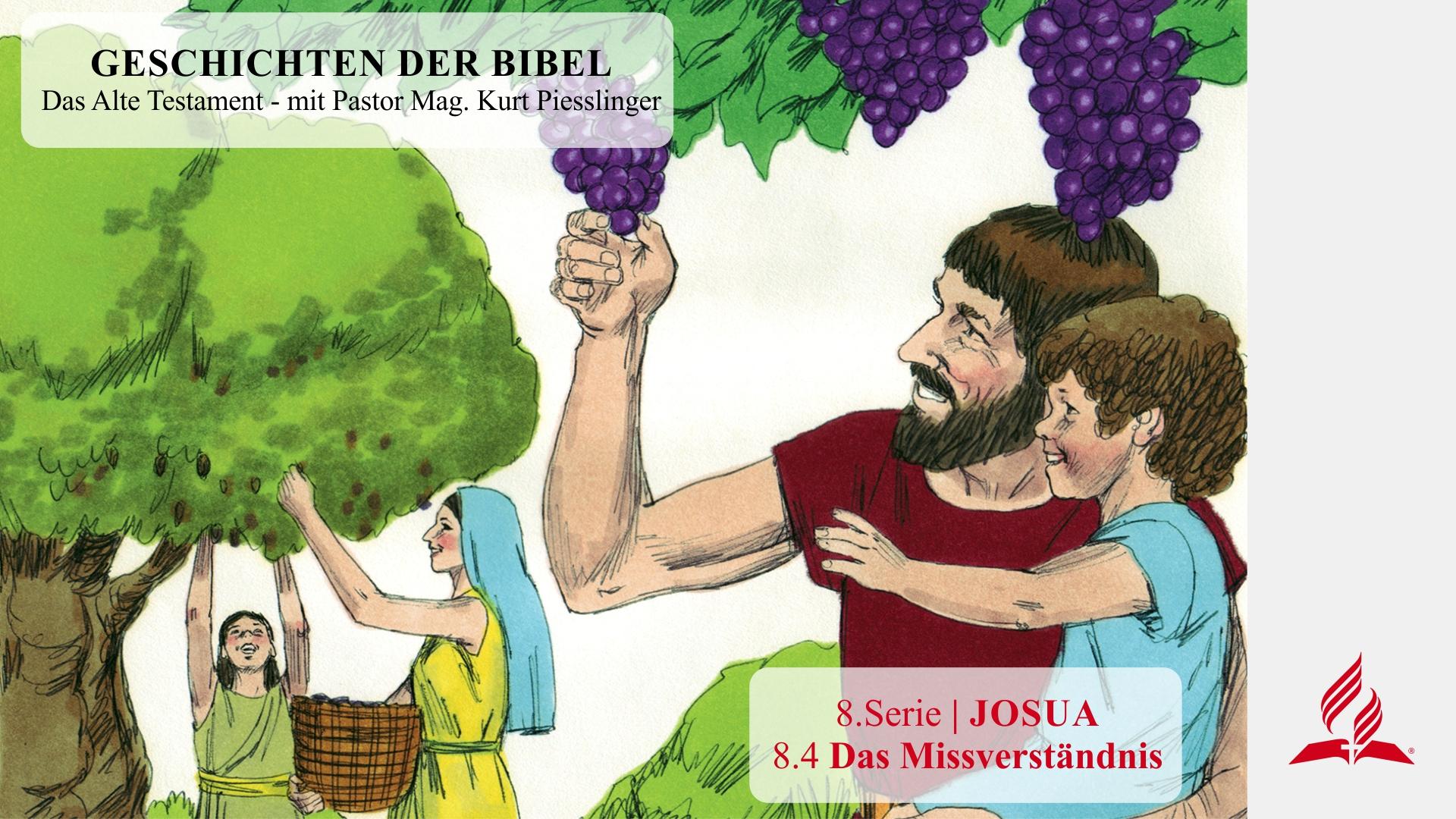 GESCHICHTEN DER BIBEL: 8.4 Das Missverständnis – 8.JOSUA | Pastor Mag. Kurt Piesslinger