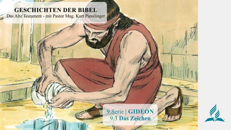 GESCHICHTEN DER BIBEL: 9.3 Das Zeichen – 9.GIDEON | Pastor Mag. Kurt Piesslinger