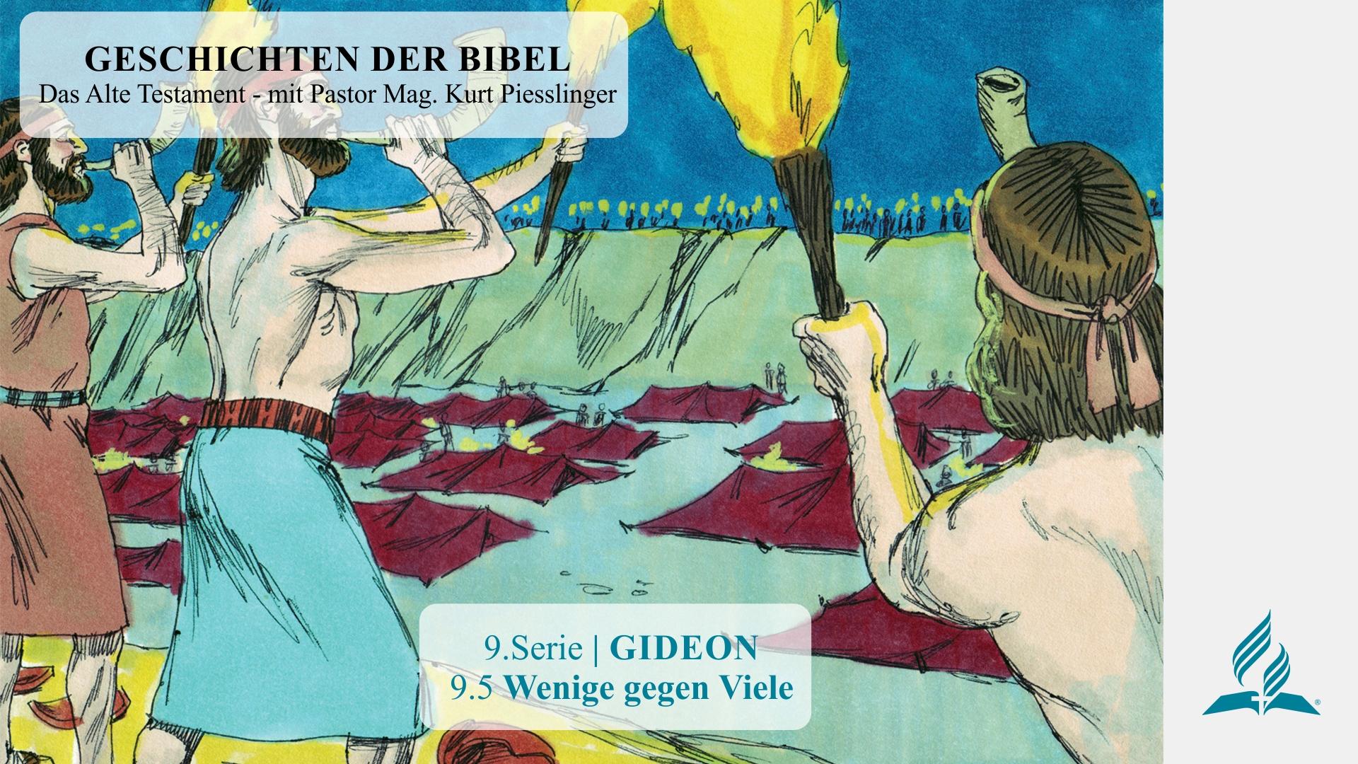 GESCHICHTEN DER BIBEL: 9.5 Wenige gegen Viele – 9.GIDEON | Pastor Mag. Kurt Piesslinger