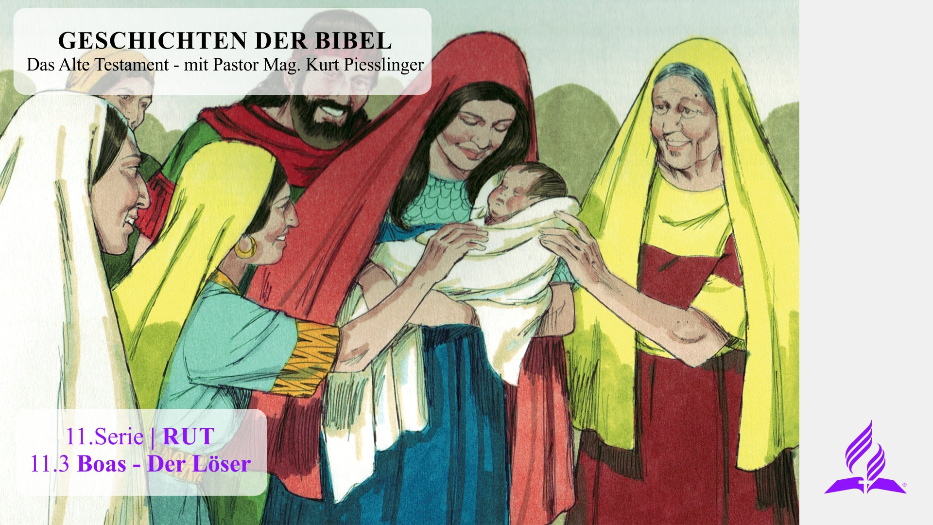 GESCHICHTEN DER BIBEL: 11.3 Boas – Der Löser – 11.RUT | Pastor Mag. Kurt Piesslinger