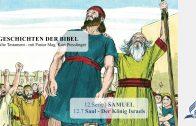 GESCHICHTEN DER BIBEL: 12.7 Saul – Der König Israels – 12.SAMUEL | Pastor Mag. Kurt Piesslinger