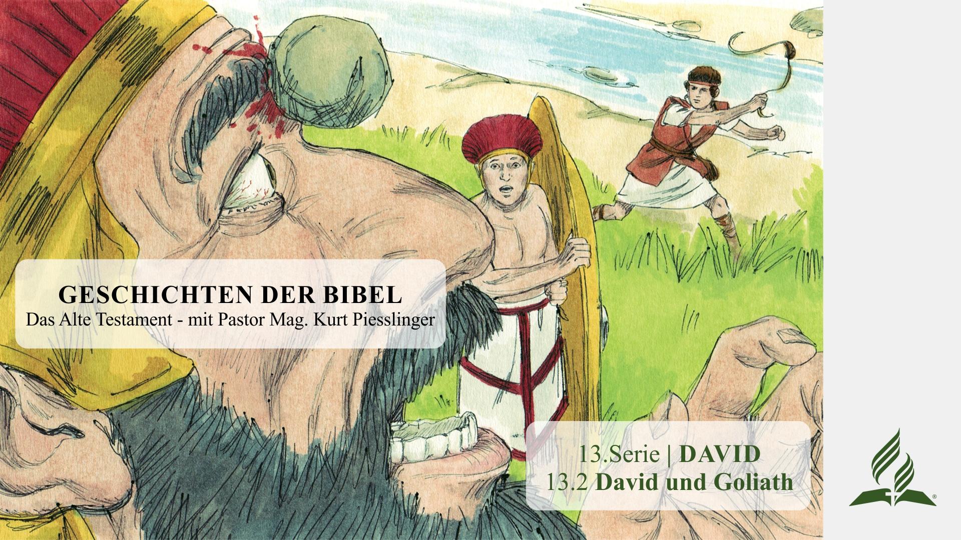 GESCHICHTEN DER BIBEL: 13.2 David und Goliath – 13.DAVID | Pastor Mag. Kurt Piesslinger