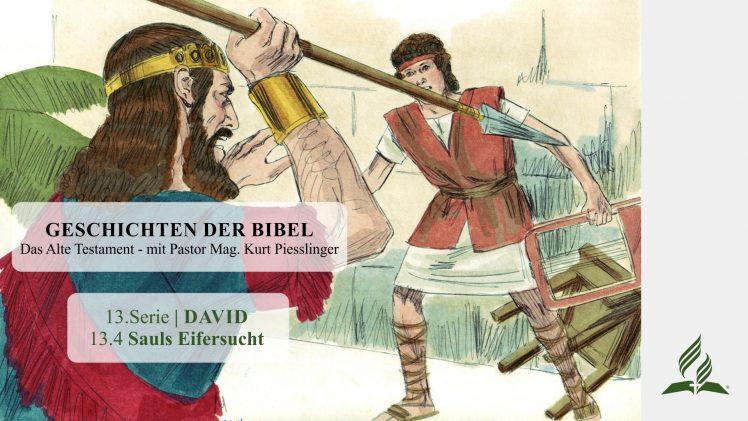 GESCHICHTEN DER BIBEL: 13.4 Sauls Eifersucht – 13.DAVID | Pastor Mag. Kurt Piesslinger