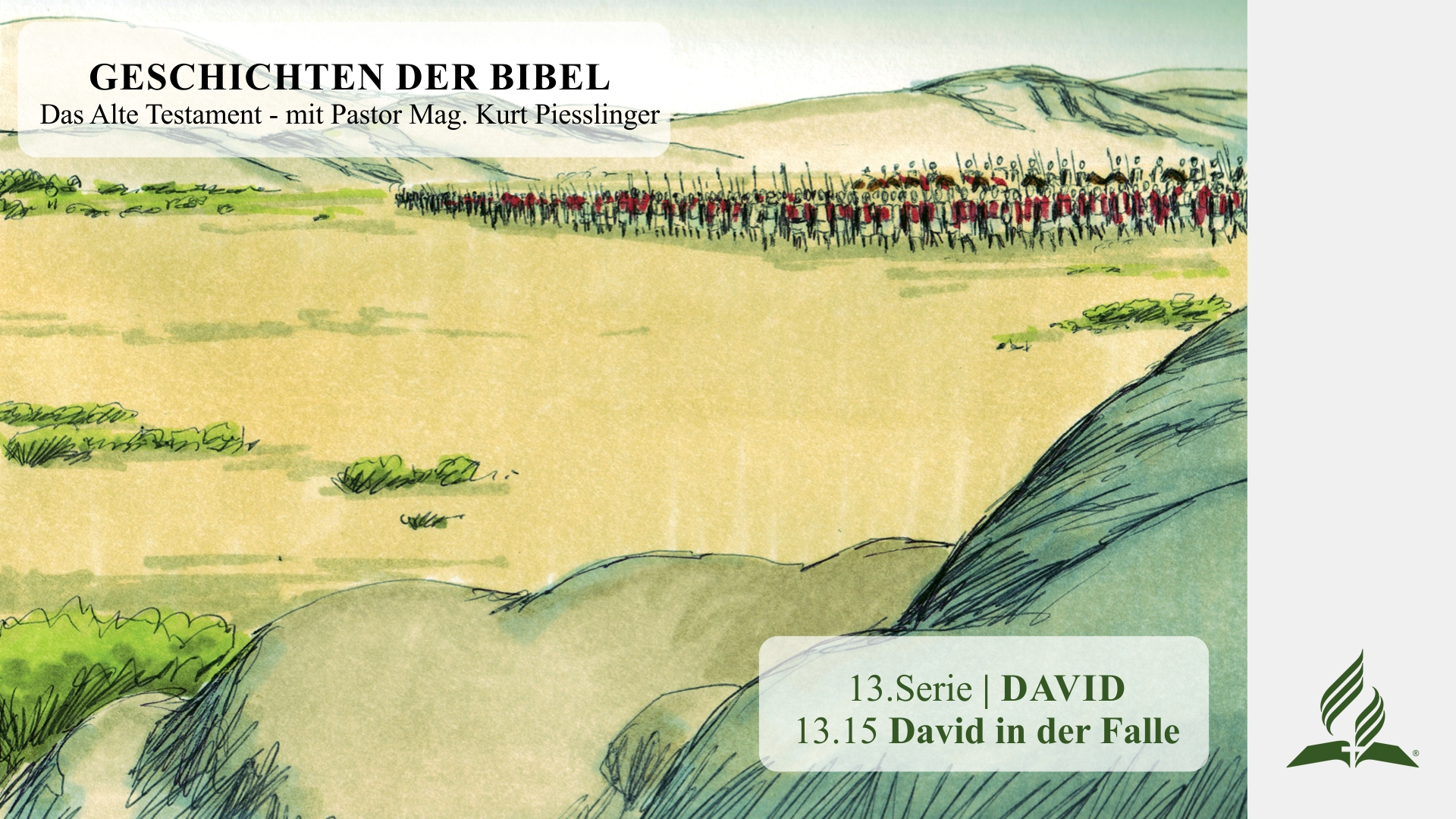 GESCHICHTEN DER BIBEL: 13.15 David in der Falle – 13.DAVID | Pastor Mag. Kurt Piesslinger