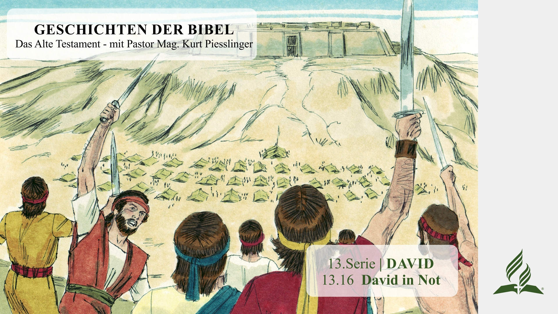 GESCHICHTEN DER BIBEL: 13.16 David in Not – 13.DAVID | Pastor Mag. Kurt Piesslinger