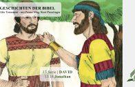 GESCHICHTEN DER BIBEL: 13.18 Jonathan – 13.DAVID | Pastor Mag. Kurt Piesslinger