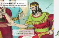 GESCHICHTEN DER BIBEL: 13.21 Davids große Pläne – 13.DAVID   Pastor Mag. Kurt Piesslinger