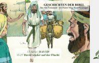 GESCHICHTEN DER BIBEL: 13.27 David wieder auf der Flucht – 13.DAVID   Pastor Mag. Kurt Piesslinger