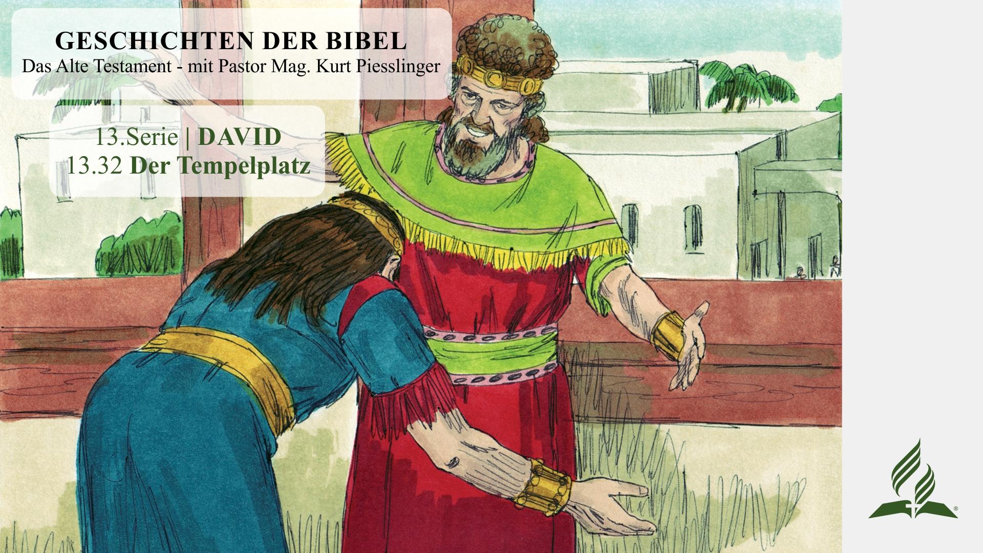 GESCHICHTEN DER BIBEL: 13.32 Der Tempelplatz – 13.DAVID | Pastor Mag.Kurt Piesslinger