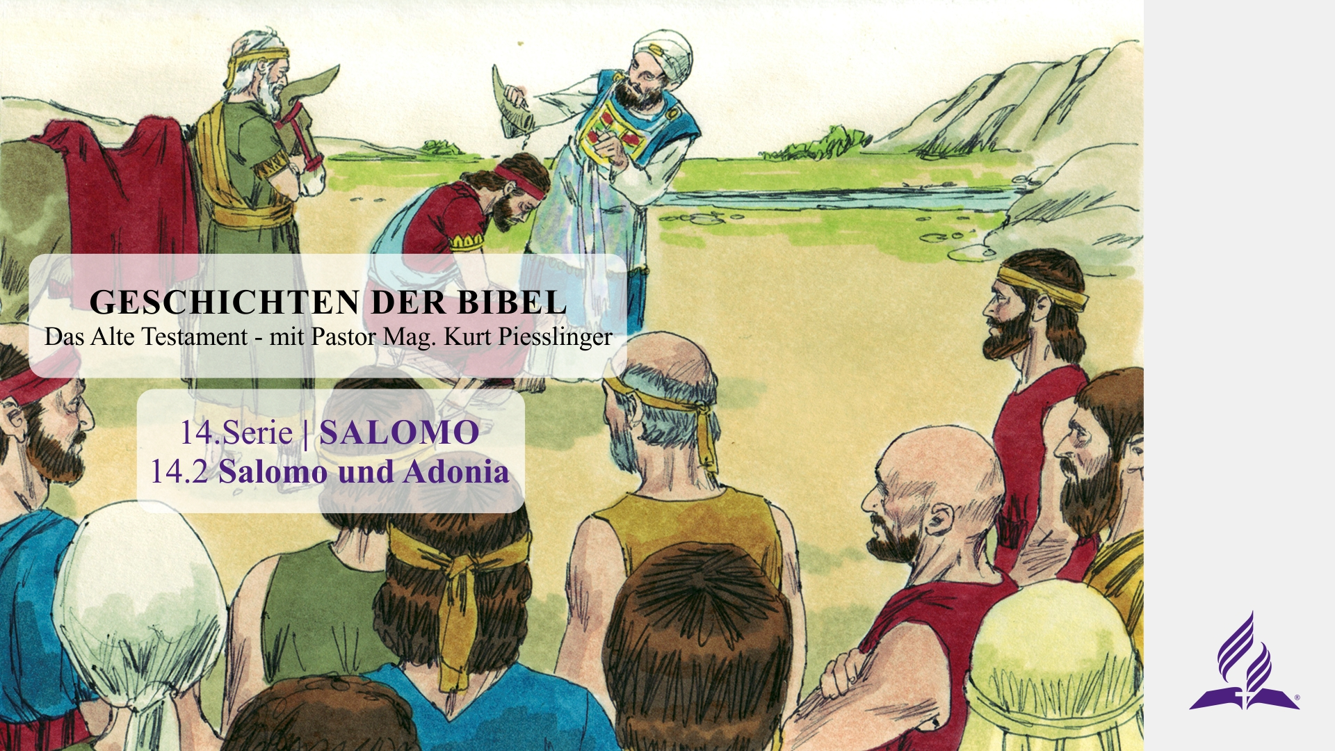 GESCHICHTEN DER BIBEL: 14.2 Salomo und Adonia – 14.SALOMO | Pastor Mag. Kurt Piesslinger