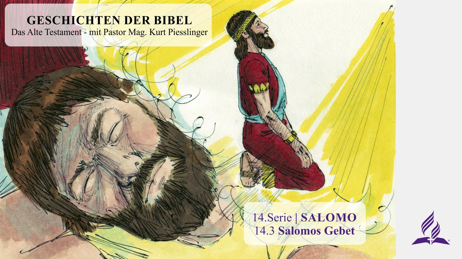 GESCHICHTEN DER BIBEL: 14.3 Salomos Gebet – 14.SALOMO | Pastor Mag. Kurt Piesslinger