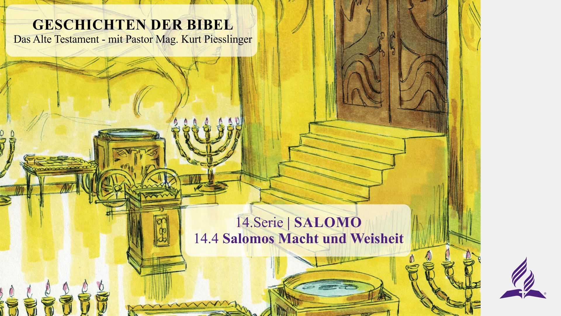 GESCHICHTEN DER BIBEL: 14.4 Salomos Macht und Weisheit – 14.SALOMO | Pastor Mag. Kurt Piesslinger