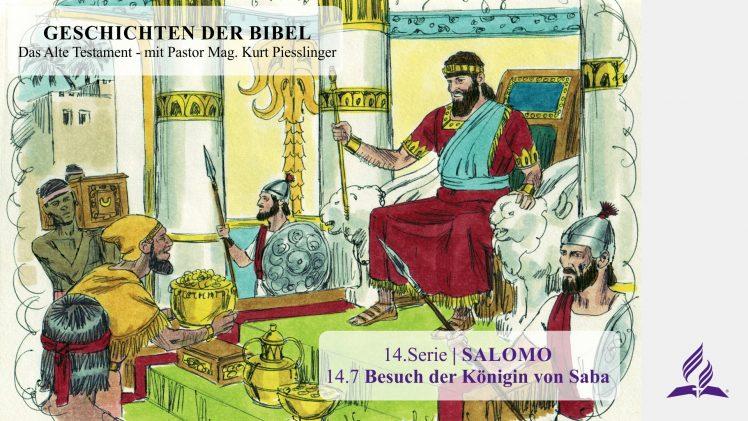 GESCHICHTEN DER BIBEL: 14.7 Besuch der Königin von Saba – 14.SALOMO | Pastor Mag. Kurt Piesslinger