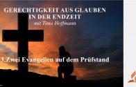 3.Zwei Evangelien auf dem Prüfstand – GERECHTIGKEIT AUS GLAUBEN IN DER ENDZEIT | Timo Hoffmann