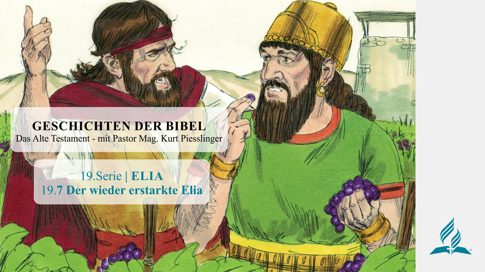 GESCHICHTEN DER BIBEL : 19.7 Der wieder erstarkte Elia – 19.ELIA | Pastor Mag. Kurt Piesslinger