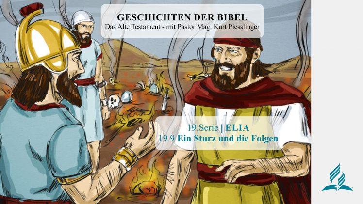 GESCHICHTEN DER BIBEL : 19.9 Ein Sturz und die Folgen – 19.ELIA | Pastor Mag. Kurt Piesslinger