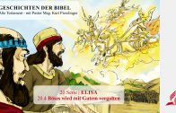 GESCHICHTEN DER BIBEL : 20.4 Böses wird mit Gutem vergolten – 20.ELISA | Pastor Mag. Kurt Piesslinger
