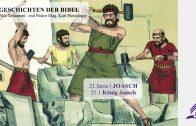 GESCHICHTEN DER BIBEL : 21.1 König Joasch – 21.JOASCH | Pastor Mag. Kurt Piesslinger