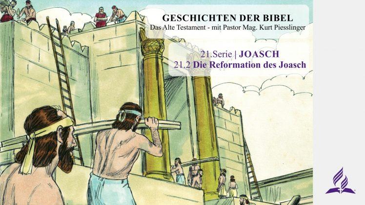 GESCHICHTEN DER BIBEL : 21.2 Die Reformation des Joasch – 21.JOASCH | Pastor Mag. Kurt Piesslinger