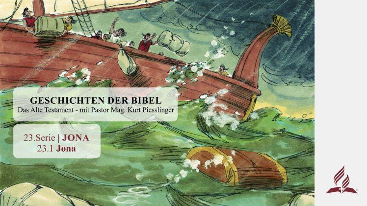 GESCHICHTEN DER BIBEL : 23.1 Jona – 23.JONA | Pastor Mag. Kurt Piesslinger