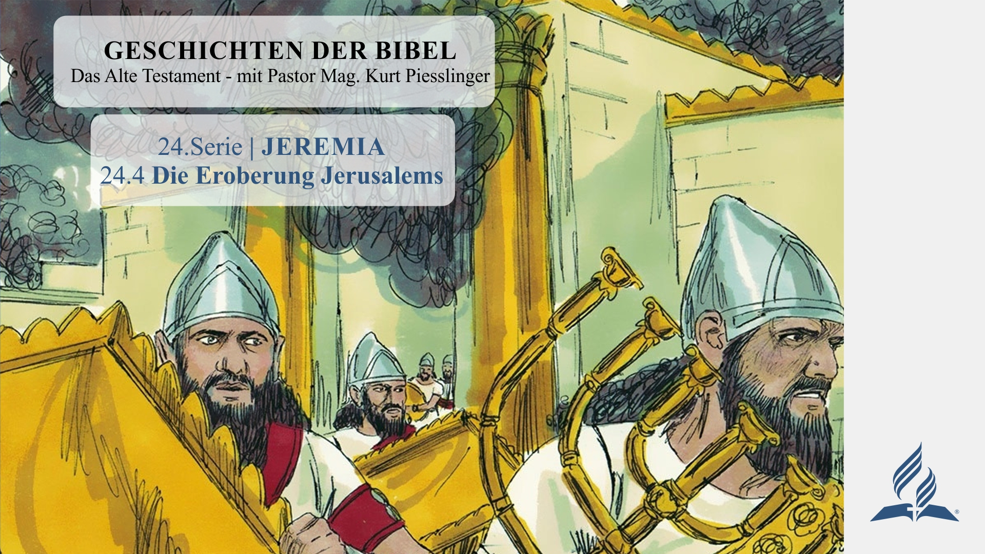 GESCHICHTEN DER BIBEL : 24.4 Die Eroberung Jerusalems – 24.JEREMIA | Pastor Mag. Kurt Piesslinger