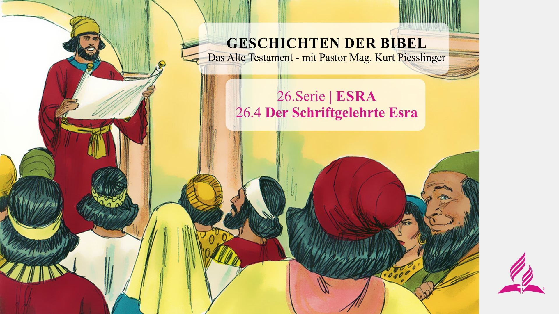 GESCHICHTEN DER BIBEL: 26.4 Der Schriftgelehrte Esra – 26.ESRA | Pastor Mag. Kurt Piesslinger