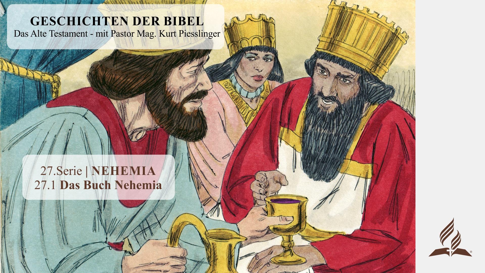 GESCHICHTEN DER BIBEL: 27.1 Das Buch Nehemia – 27.NEHEMIA | Pastor Mag. Kurt Piesslinger