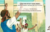 GESCHICHTEN DER BIBEL: 27.5 Erweckung und Reformation – 27.NEHEMIA | Pastor Mag. Kurt Piesslinger