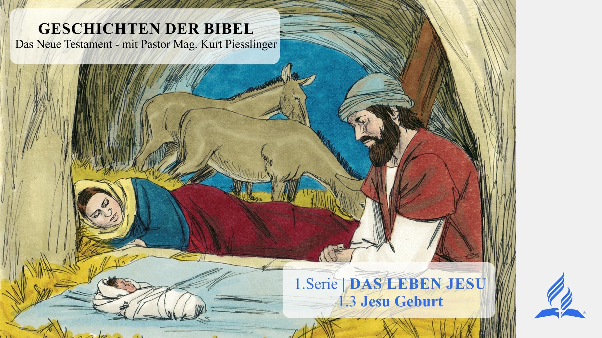 GESCHICHTEN DER BIBEL: 1.3 Jesu Geburt – 1.DAS LEBEN JESU | Pastor Mag. Kurt Piesslinger