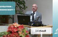 2.Urknall – EVOLUTION-WISSENSCHAFT?   Dr. med. univ. Klaus Gstirner
