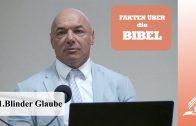 1.Blinder Glaube – FAKTEN ÜBER DIE BIBEL | Dr. med. univ. Klaus Gstirner