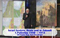 1.Palästina 1880–1914 – ISRAEL GESTERN, HEUTE UND IN ZUKUNFT | Pastor Mag. Kurt Piesslinger