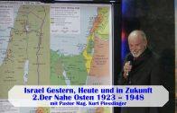 2.Der Nahe Osten 1923–1948 – ISRAEL GESTERN, HEUTE UND IN ZUKUNFT | Pastor Mag. Kurt Piesslinger