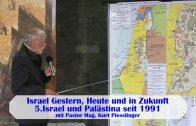 5.Israel und Palästina seit 1991 – ISRAEL GESTERN, HEUTE UND IN ZUKUNFT | Pastor Mag. Kurt Piesslinger