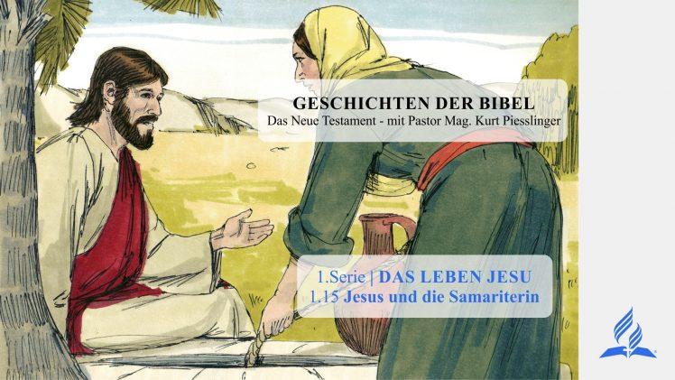 GESCHICHTEN DER BIBEL: 1.15 Jesus und die Samariterin – 1.DAS LEBEN JESU | Pastor Kurt Piesslinger