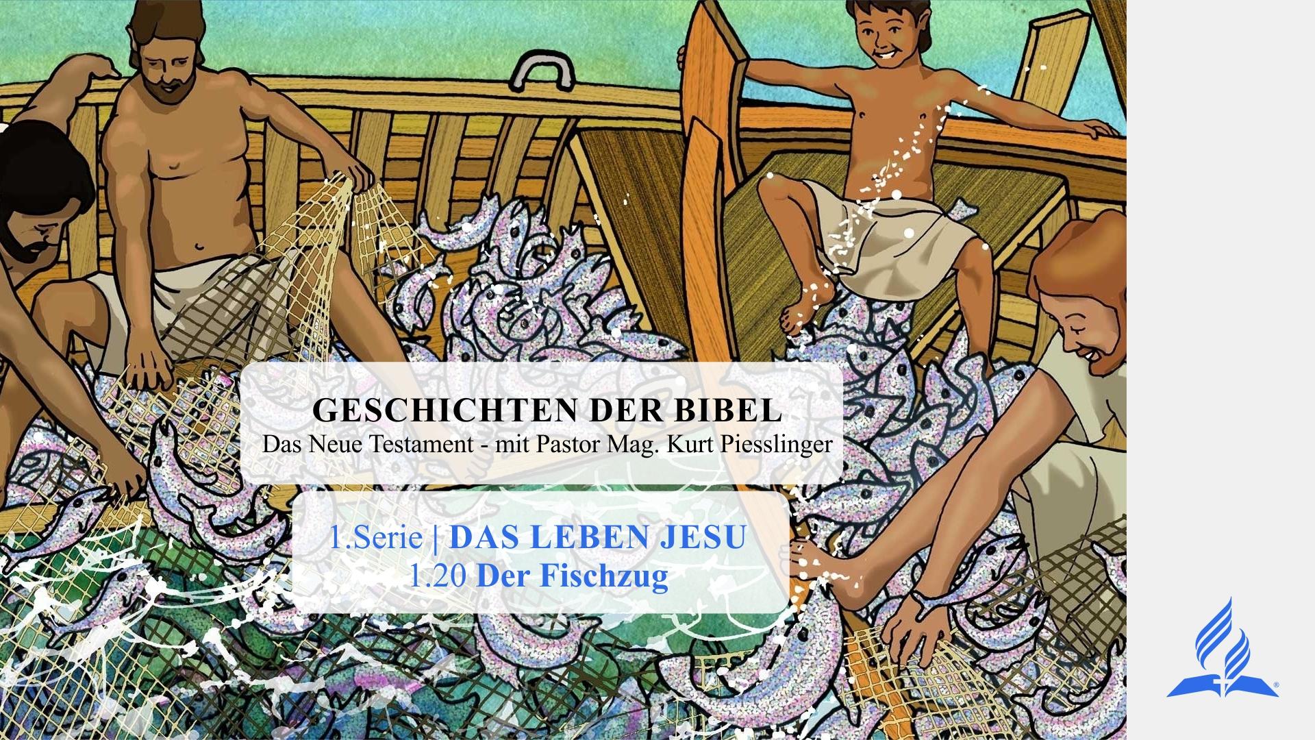 GESCHICHTEN DER BIBEL: 1.20 Der Fischzug – 1.DAS LEBEN JESU | Pastor Mag. Kurt Piesslinger