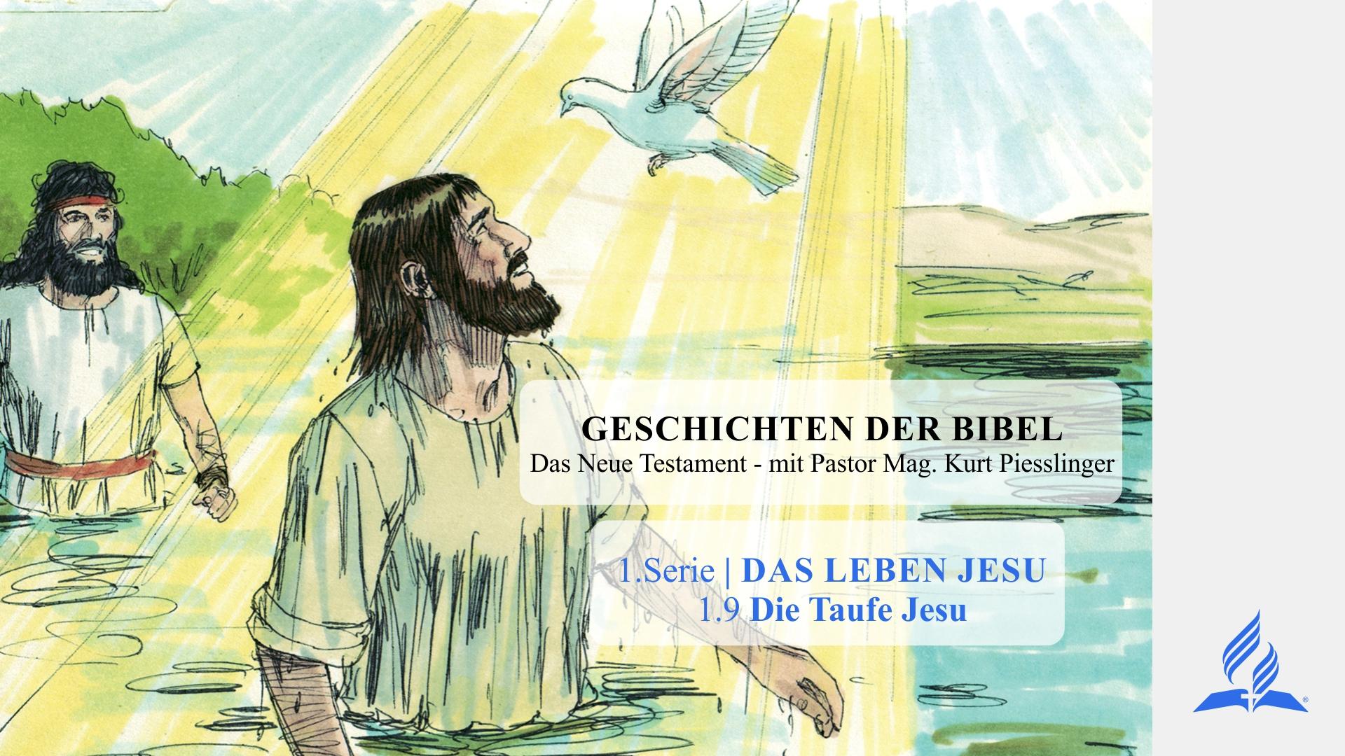 GESCHICHTEN DER BIBEL: 1.9 Die Taufe Jesu – 1.DAS LEBEN JESU | Pastor Mag. Kurt Piesslinger