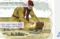 GESCHICHTEN DER BIBEL: 1.27 Weitere Gleichnisse – 1.DAS LEBEN JESU | Pastor Mag. Kurt Piesslinger