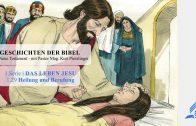 GESCHICHTEN DER BIBEL: 1.29 Heilung und Berufung – 1.DAS LEBEN JESU | Pastor Mag. Kurt Piesslinger