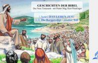 GESCHICHTEN DER BIBEL: 1.31 Die Bergpredigt – zweiter Teil – 1.DAS LEBEN JESU | Pastor Mag. Kurt Piesslinger
