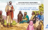 GESCHICHTEN DER BIBEL: 1.32 Die Bergpredigt – dritter Teil – 1.DAS LEBEN JESU | Pastor Mag. Kurt Piesslinger