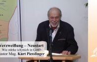 Verzweiflung – Neustart | Pastor Mag. Kurt Piesslinger