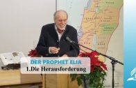 DER PROPHET ELIA: 1.Die Herausforderung | Pastor Mag. Kurt Piesslinger