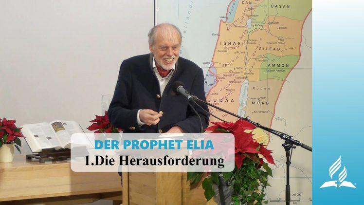 1.Die Herausforderung – DER PROPHET ELIA | Pastor Mag. Kurt Piesslinger