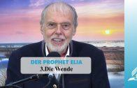 DER PROPHET ELIA: 3.Die Wende | Pastor Mag. Kurt Piesslinger