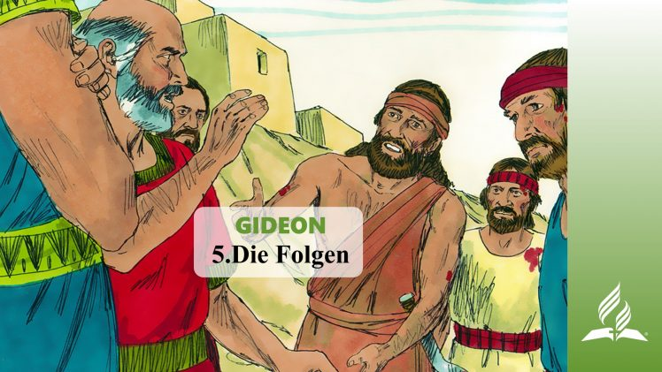 5.Die Folgen  – GIDEON | Pastor Mag. Kurt Piesslinger