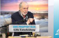 DER PROPHET ELIA: 4.Die Entscheidung | Pastor Mag. Kurt Piesslinger