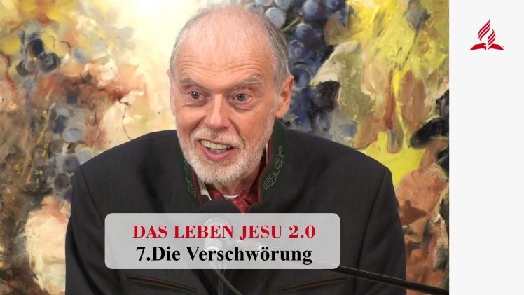 DAS LEBEN JESU 2.0: 7.Die Verschwörung | Pastor Mag. Kurt Piesslinger
