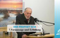 DER PROPHET ELIA: 7.Voraussage und Erfüllung – | Pastor Mag. Kurt Piesslinger