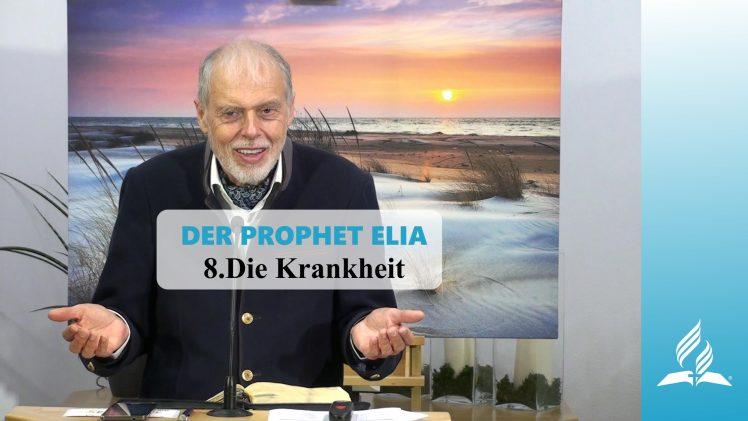 DER PROPHET ELIA: 8.Die Krankheit | Pastor Mag. Kurt Piesslinger